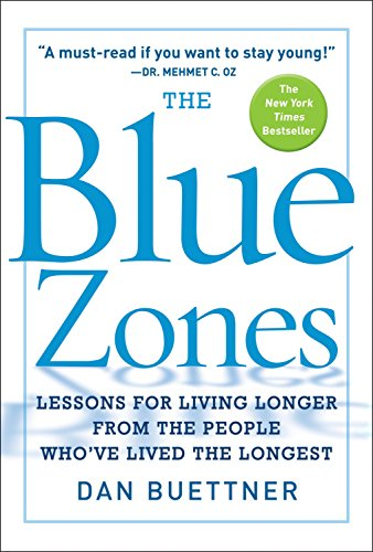 9781426204005: The Blue Zones: Lessons for Living Longer From the People Who've Lived the Longest