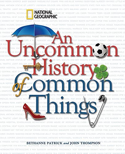 An Uncommon History of Common Things (Hardcover): Bethanne Kelly Patrick