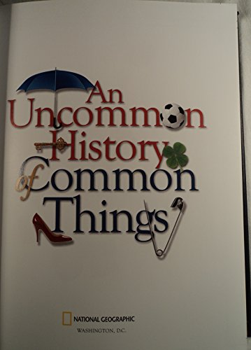 9781426204210: An Uncommon History of Common Things