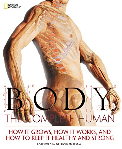 9781426204494: Body: The Complete Human: How it Grows, How it Works, and How to Keep it Healthy and Strong