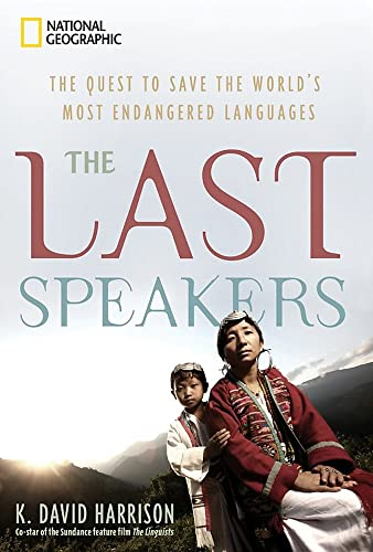 9781426204616: The Last Speakers: The Quest to Save the World's Most Endangered Languages