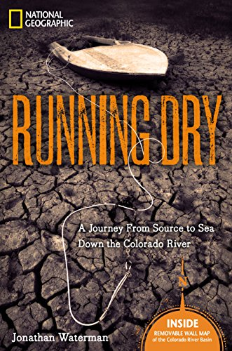 9781426205057: Running Dry: A Journey From Source to Sea Down the Colorado River