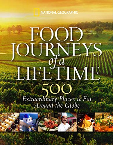 9781426205071: Food Journeys of a Lifetime: 500 Extraordinary Places to Eat Around the Globe