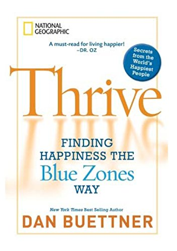 9781426205156: Thrive: Finding Happiness the Blue Zones Way