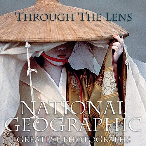 "9781426205262: Through the Lens: National Geographic Greatest Photographs (""National Geographic"" Collectors Series)"