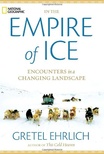 9781426205743: In the Empire of Ice: Encounters in a Changing Landscape