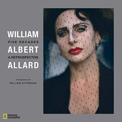 William Albert Allard: Five Decades: A Retrospective (Hardcover): William Albert Allard