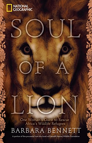 9781426206542: Soul of a Lion: One Woman's Quest to Rescue Africa's Wildlife Refugees