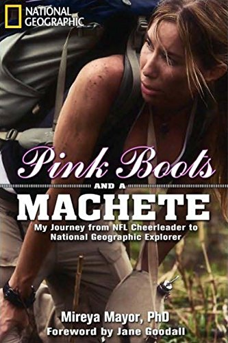 9781426207211: Pink Boots and a Machete: My Journey From NFL Cheerleader to National Geographic Explorer
