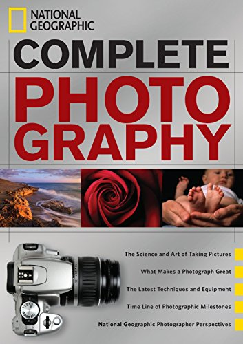 Complete Photography (Hardcover): National Geographic