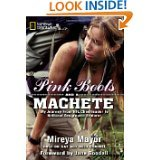 9781426207839: Pink Boots and a Machete: My Journey from NFL Cheerleader to National Geographic Explorer