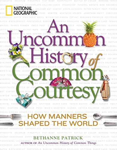 An Uncommon History of Common Courtesy (Hardcover): Bethanne Patrick