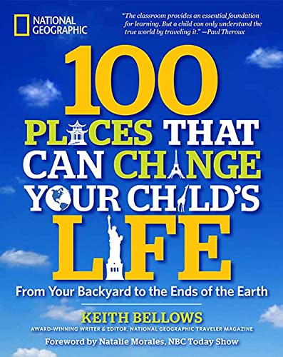 9781426208591: 100 Places That Can Change Your Child's Life: From Your Backyard to the Ends of the Earth