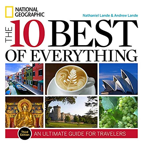9781426208676: The 10 Best of Everything, Third Edition: An Ultimate Guide for Travelers (National Geographic the 10 Best of Everything)