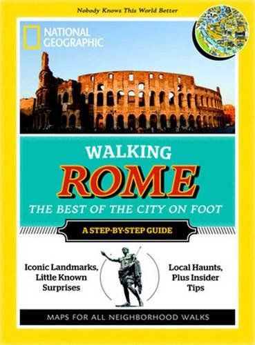9781426208720: Walking Rome (National Geographic Walking the Best of the City)