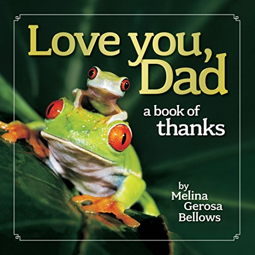 Love You, Dad: A Book of Thanks: Melina Gerosa Bellows