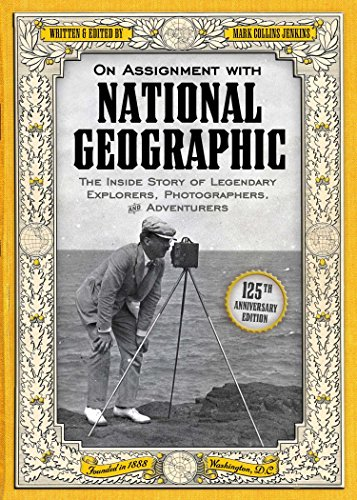 9781426210136: On Assignment with National Geographic: The Inside Story of Legendary Explorers, Photographers, and Adventurers
