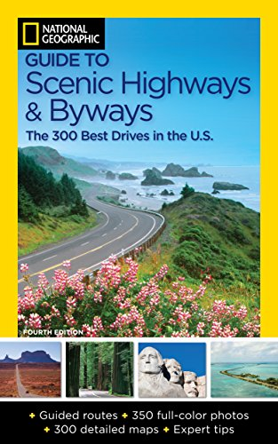 9781426210143: National Geographic Guide to Scenic Highways and Byways, 4th Edition: The 300 Best Drives in the U.S.