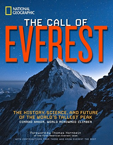 The Call of Everest: The History, Science, and Future of the World's Tallest Peak: Anker, ...