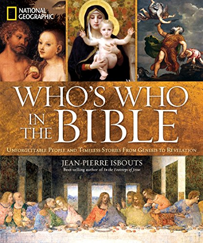9781426211591: National Geographic Who's Who in the Bible: Unforgettable People and Timeless Stories from Genesis to Revelation
