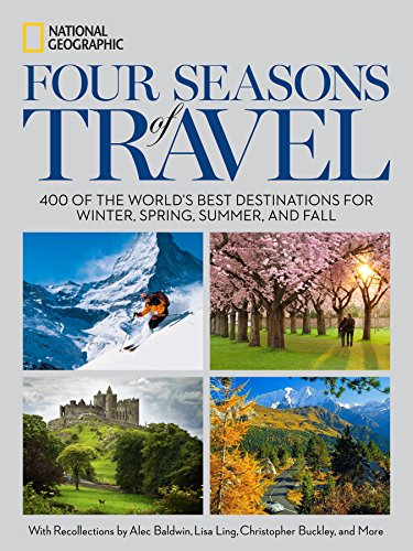 9781426211676: Four Seasons of Travel: 400 of the World's Best Destinations in Winter, Spring, Summer, and Fall