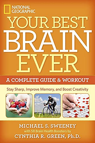 Your Best Brain Ever: A Complete Guide and Workout: Sweeney, Michael S.; Green, Cynthia R.