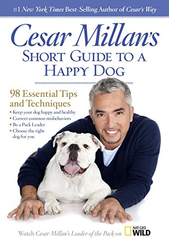 9781426211904: Cesar Millan's Short Guide to a Happy Dog: 98 Essential Tips and Techniques