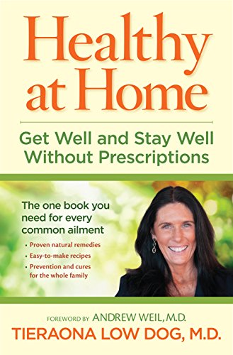 Healthy at Home: Get Well and Stay Well Without Prescriptions: Low Dog M.D., Tieraona