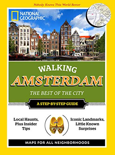 National Geographic Walking Amsterdam: The Best of the City (National Geographic Walking the Best ...