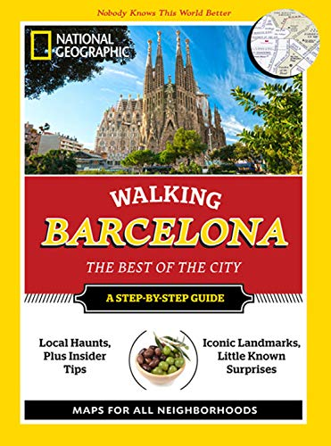 National Geographic Walking Barcelona: The Best of the City (National Geographic Walking the Best ...