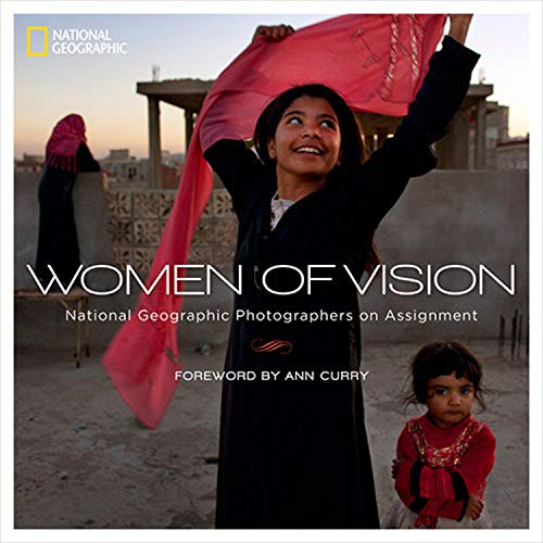 9781426212727: Women of Vision: National Geographic Photographers on Assignment