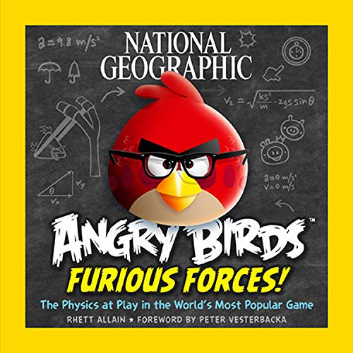 National Geographic Angry Birds Furious Forces: The Physics at Play in the World's Most ...