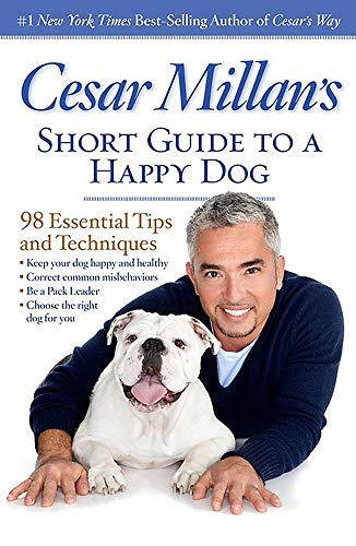 Cesar Millan's Short Guide to a Happy Dog: 98 Essential Tips and Techniques (142621328X) by Cesar Millan