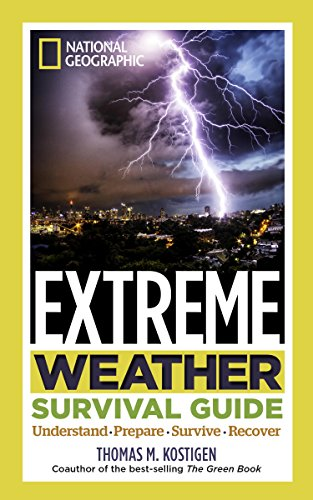 National Geographic Extreme Weather Survival Guide: Understand, Prepare, Survive, Recover (...