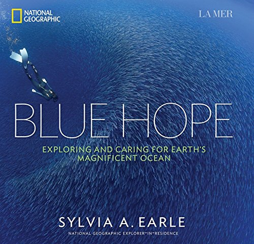 Blue Hope: Exploring and Caring for Earth's Magnificent Ocean (Hardcover): Sylvia Earle