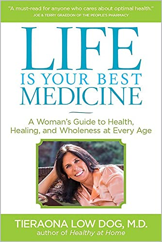 9781426214554: Life Is Your Best Medicine: A Woman's Guide to Health, Healing, and Wholeness at Every Age