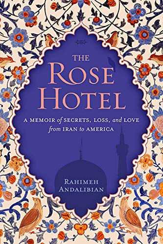 9781426214790: The Rose Hotel: A Memoir of Secrets, Loss, and Love From Iran to America