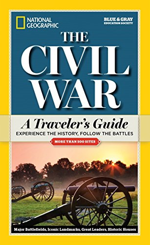 9781426214899: National Geographic The Civil War: A Traveler's Guide (National Geographic Blue & Gray Education Society)