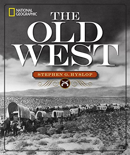 National Geographic the Old West (Hardcover): Stephen G. Hyslop