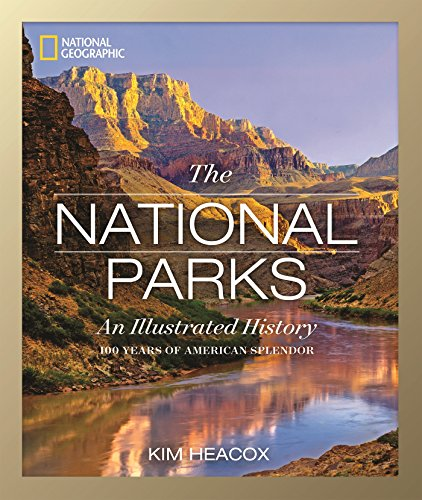9781426215599: National Geographic The National Parks: An Illustrated History