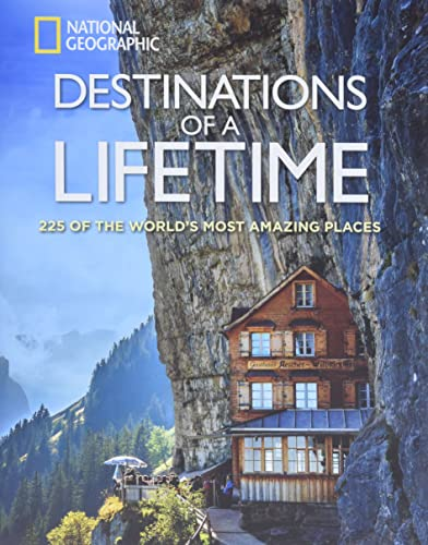 Places Of A Lifetime: Destinations Of A Lifetime: 225 Of The World'S Most Amazing Places