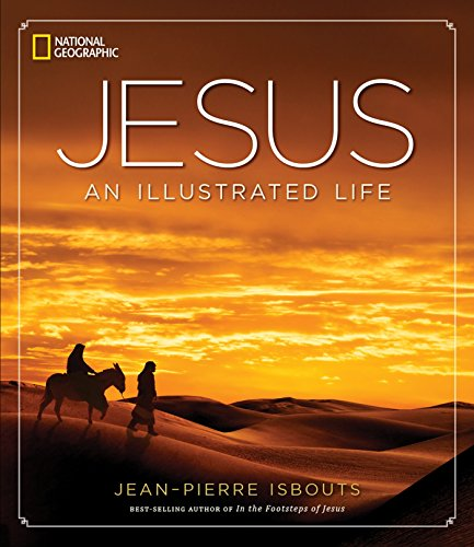 Jesus: An Illustrated Life (Hardcover): Jean-Pierre Isbouts