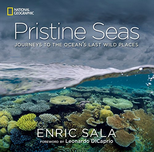 Pristine Seas: Journeys to the Ocean's Last Wild Places: Sala, Enric