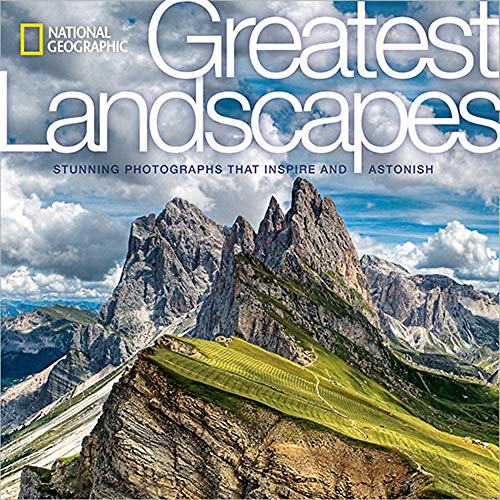 National Geographic Greatest Landscapes: Stunning Photographs That Inspire and Astonish: National ...