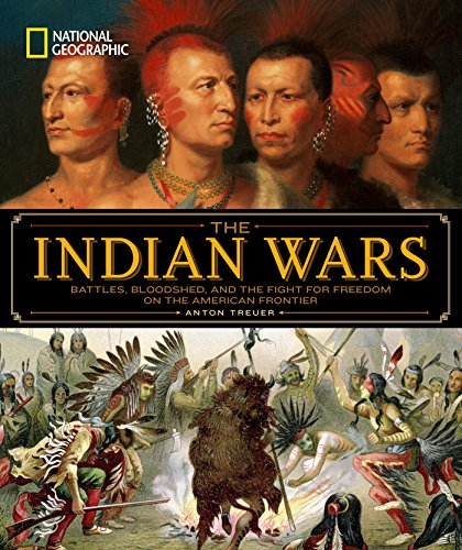 9781426217432: National Geographic The Indian Wars: Battles, Bloodshed, and the Fight for Freedom on the American Frontier