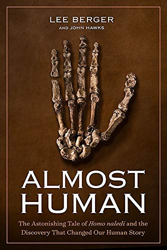 9781426218118: Almost Human: The Astonishing Tale of Homo naledi and the Discovery That Changed Our Human Story