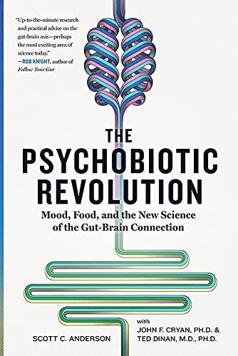 9781426218460: The Psychobiotic Revolution: Mood, Food, and the New Science of the Gut-Brain Connection