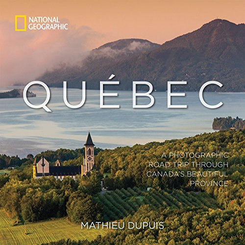 9781426219276: Quebec: A Photographic Road Trip Through Canada's Beautiful Province