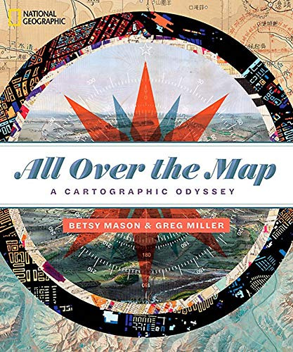 9781426219726: All over the Map: A Cartographic Odyssey