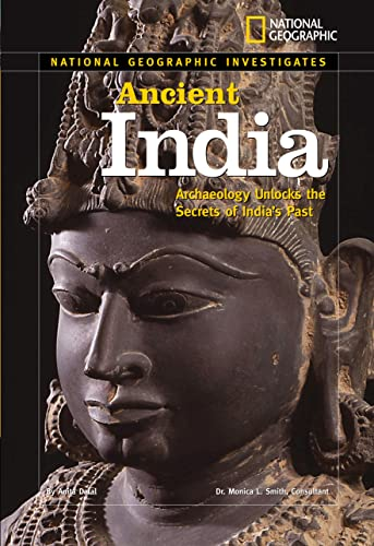 9781426300707: National Geographic Investigates: Ancient India: Archaeology Unlocks the Secrets of India's Past